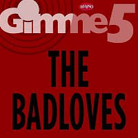 The Badloves – Gimme 5
