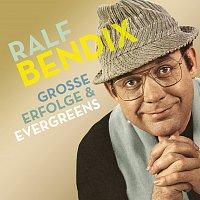 Ralf Bendix – Grosze Erfolge & Evergreens