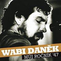 Wabi Daněk – Muj rocnik 47