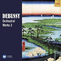 Sir Simon Rattle – Debussy: Orchestral Works, Vol. 3