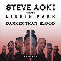 Steve Aoki, Linkin Park – Darker Than Blood (Remixes)