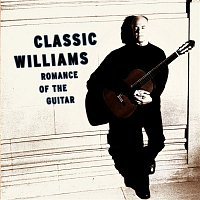 John Williams, Agustín Barrios Mangoré – Classic Williams -- Romance of the Guitar
