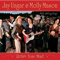 Jay Ungar, Molly Mason – Relax Your Mind