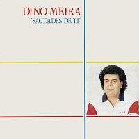 Dino Meira – Saudades De Ti