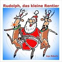 Ingo Roberts – Rudolph, das kleine Rentier