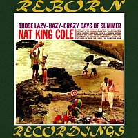 Nat King Cole – Those Lazy-Hazy-Crazy Days Of Summer (Collector's Choice Music, HD Remastered)