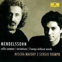Mischa Maisky, Sergio Tiempo – Mendelssohn: Cello Sonatas; Songs Without Words