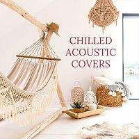Různí interpreti – Chilled Acoustic Covers