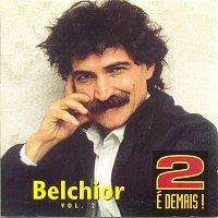 Belchior – 2 é Demais - Vol. 2