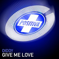 Diddy – Give Me Love
