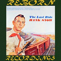 Hank Snow – The Last Ride (HD Remastered)