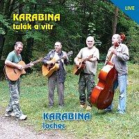 Karabina – Lochec / Tulák a vítr
