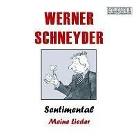 Werner Schneyder – Werner Schneyder - Sentimental - Meine Lieder