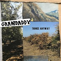 Grandaddy – Things Anyway