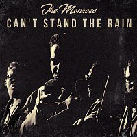 The Monroes – Can't Stand The Rain