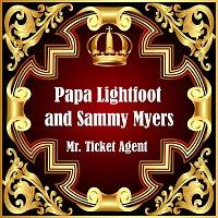 Papa Lightfoot, Sammy Myers – Mr. Ticket Agent