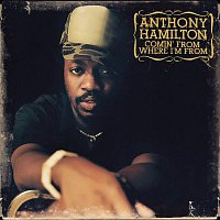 Anthony Hamilton – Comin' From Where I'm From