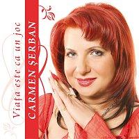 Carmen Serban – Viata Este Ca Un Joc
