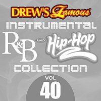 The Hit Crew – Drew's Famous Instrumental R&B And Hip-Hop Collection [Vol. 40]