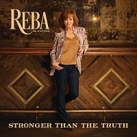 Reba McEntire – Stronger Than The Truth