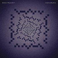 Nick Mulvey – Cucurucu