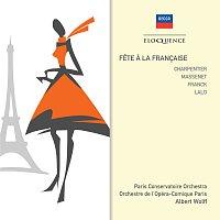Paris Conservatoire Orchestra, Orchestra Of The Opera Comique Paris, Albert Wolff – Féte A La Francaise