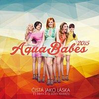 AquaBabes – Cista jako laska (DJ Brian & DJ Sedliv Remixes)