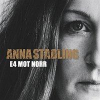 Anna Stadling – E4 mot norr
