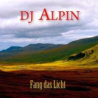 DJ Alpin – Fang Das Licht
