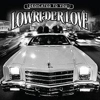 Různí interpreti – Dedicated To You: Lowrider Love