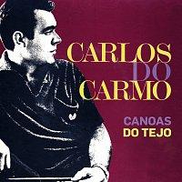 Carlos Do Carmo – Canoas Do Tejo