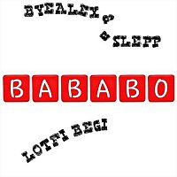 ByeAlex és a Slepp x Lotfi Begi – Bababo