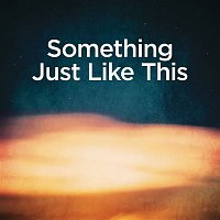Michael Forster, Andrew Taggart, Anna Stevens, Christopher Martin, Guy Berryman, Jonny Buckland, Will Champion – Something Just Like This (Piano Version)