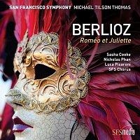 San Francisco Symphony & Michael Tilson Thomas – Berlioz: Roméo et Juliette