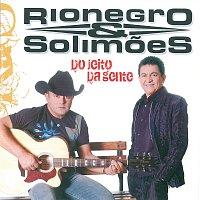 Rionegro, Solimoes – Do Jeito da Gente