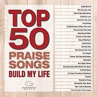 Maranatha! Music – Top 50 Praise Songs - Build My Life