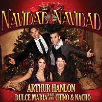 Arthur Hanlon, Dulce María, Chino & Nacho – Navidad Navidad