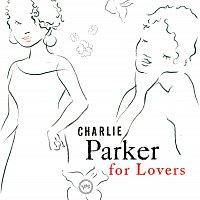 Charlie Parker – Charlie Parker For Lovers