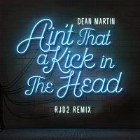 Dean Martin, RJD2 – Ain't That A Kick In The Head [RJD2 Remix]