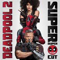 Various  Artists – Deadpool 2 (Original Motion Picture Soundtrack) (Deluxe - Super Duper Cut)