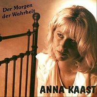 Anna Kaast – Der Morgen der Wahrheit