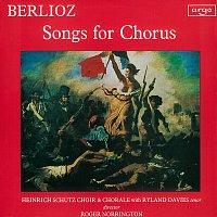 Heinrich Schutz Choir and Chorale, Roger Norrington – Berlioz: Songs for Chorus