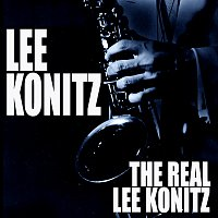 Lee Konitz – The Real Lee Konitz [Live]