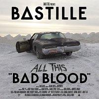Bastille – All This Bad Blood