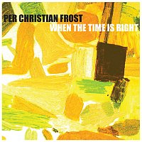 Per Christian Frost – When The Time Is Right