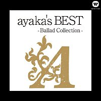 Ayaka – ayaka's BEST - Ballad Collection -