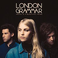 London Grammar – Truth Is A Beautiful Thing [Deluxe]