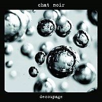 Chat Noir – Decoupage+bonus track