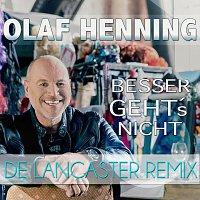 Olaf Henning – Besser geht's nicht  De Lancaster Remix