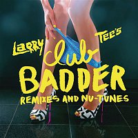 Larry Tee – Club Badder